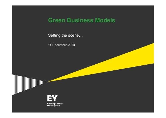 Green Business Models Setting the scene… 11 December 2013