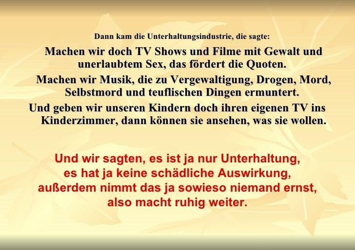 <ul><li>Dann kam die Unterhaltungsindustrie, die sagte:   </li></ul><ul><li>Machen wir doch TV Shows und Filme mit Gewalt ...