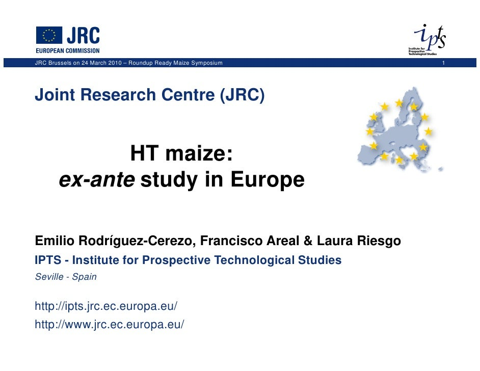 JRC Brussels on 24 March 2010 – Roundup Ready Maize Symposium   1     Joint Research Centre (JRC)                 HT maize...