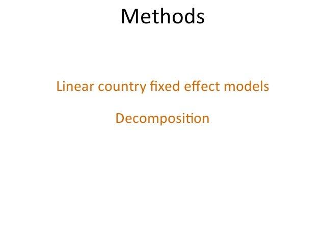 Methods Linearcountryfixedeffectmodels Decomposi$on