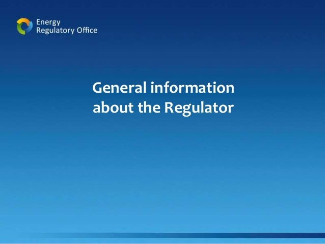 General information  about the Regulator