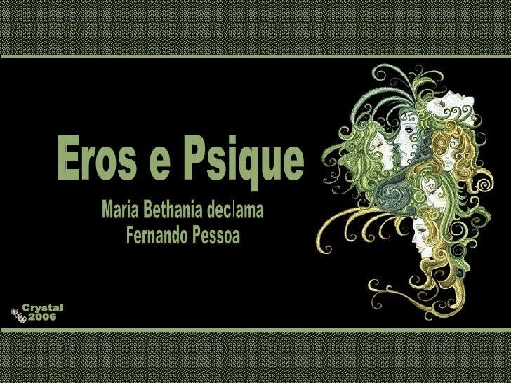 Crystal 2006 Eros e Psique Maria Bethania declama Fernando Pessoa