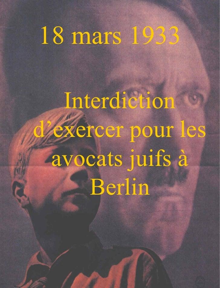 18 mars 1933 Interdiction d'exercer pour les avocats juifs à Berlin