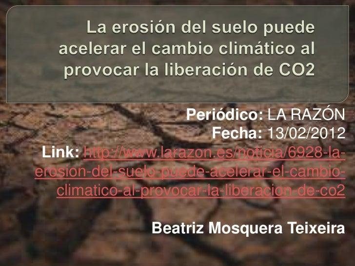 Periódico: LA RAZÓN                          Fecha: 13/02/2012 Link: http://www.larazon.es/noticia/6928-la-erosion-del-sue...