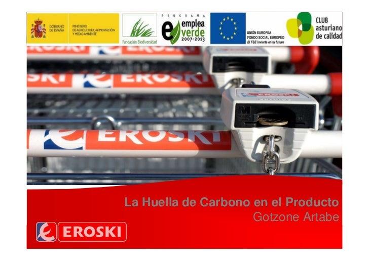 La Huella de Carbono en el Producto                     Gotzone Artabe
