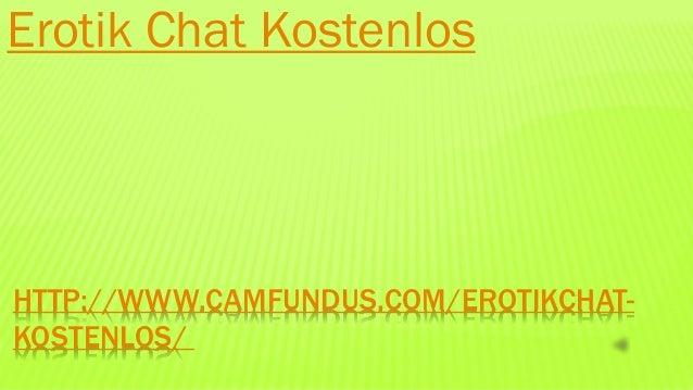 HTTP://WWW.CAMFUNDUS.COM/EROTIKCHAT- KOSTENLOS/ Erotik Chat Kostenlos