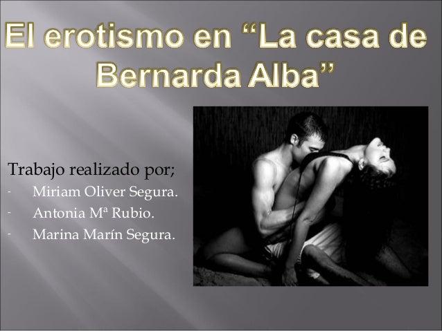 Trabajo realizado por; -  Miriam Oliver Segura. Antonia Mª Rubio. Marina Marín Segura.