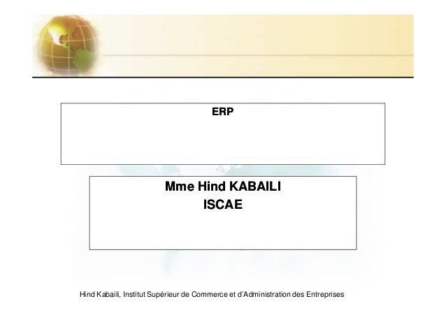 ERP                         Mme Hind KABAILI                              ISCAEHind Kabaili, Institut Supérieur de Commerc...
