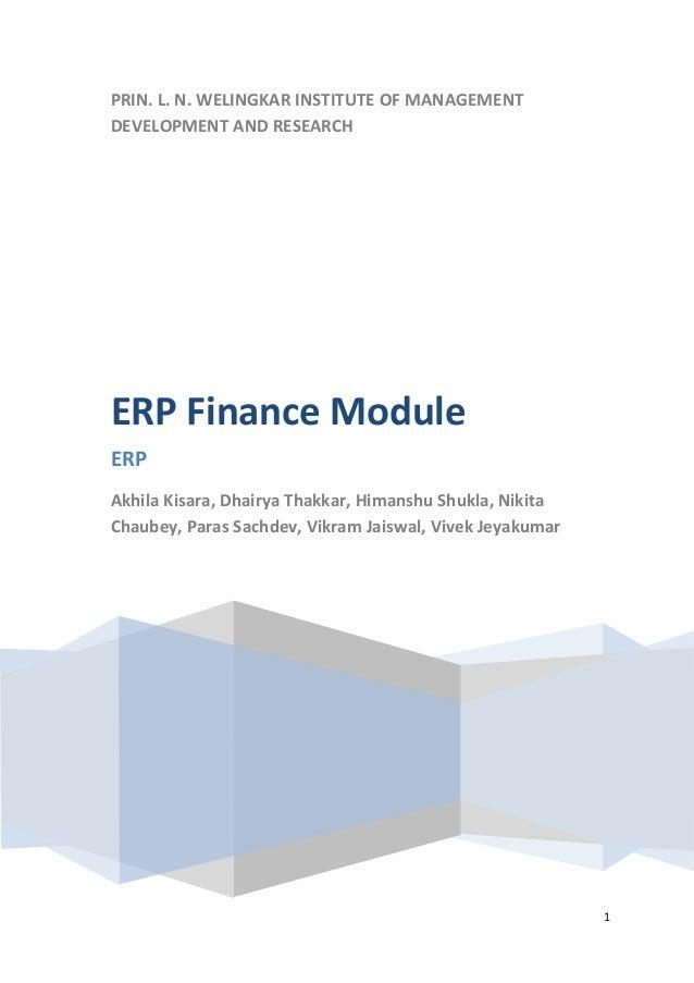 PRIN. L. N. WELINGKAR INSTITUTE OF MANAGEMENTDEVELOPMENT AND RESEARCHERP Finance ModuleERPAkhila Kisara, Dhairya Thakkar, ...