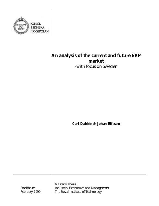 An analysis of the current and future ERP market -with focus on Sweden  Carl Dahlén & Johan Elfsson  Stockholm February 19...
