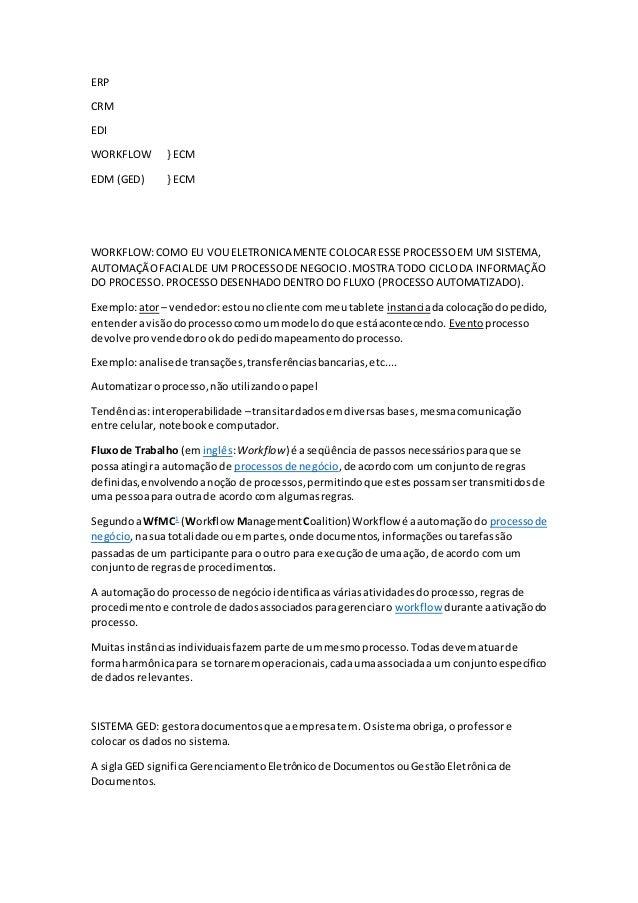 ERP CRM EDI WORKFLOW } ECM EDM (GED) } ECM WORKFLOW:COMO EU VOU ELETRONICAMENTE COLOCARESSE PROCESSOEM UM SISTEMA, AUTOMAÇ...
