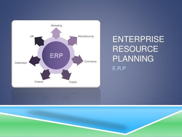 ENTERPRISE RESOURCE PLANNING E.R.P