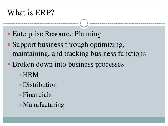 what is enterprise resource planning Enterprise resource planning (erp) is the integrated management of core business processes, often in real-time and mediated by software and technology.