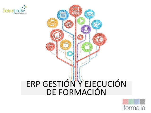 ERP GESTIÓN Y EJECUCIÓN DE FORMACIÓN