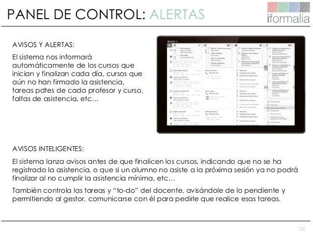 26 PANEL DE CONTROL: ALERTAS AVISOS Y ALERTAS: El sistema nos informará automáticamente de los cursos que inician y finali...