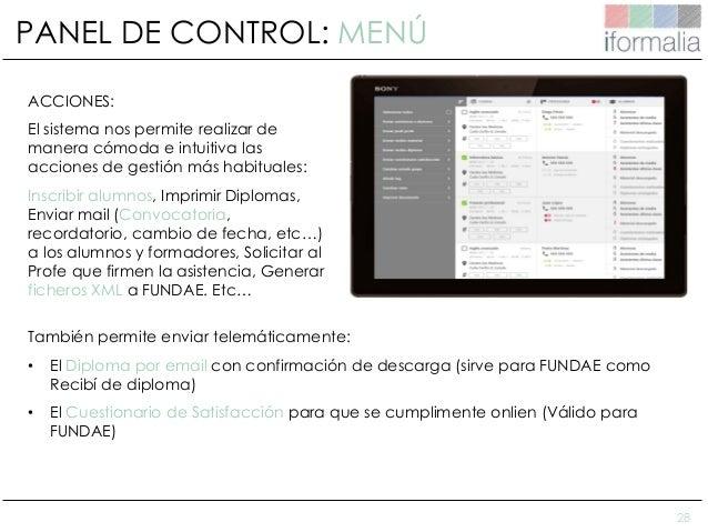 28 PANEL DE CONTROL: MENÚ ACCIONES: El sistema nos permite realizar de manera cómoda e intuitiva las acciones de gestión m...