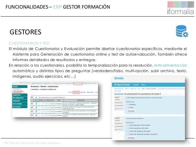 31 CUESTIONARIOS Y TEST El módulo de Cuestionarios y Evaluación permite diseñar cuestionarios específicos, mediante el Asi...