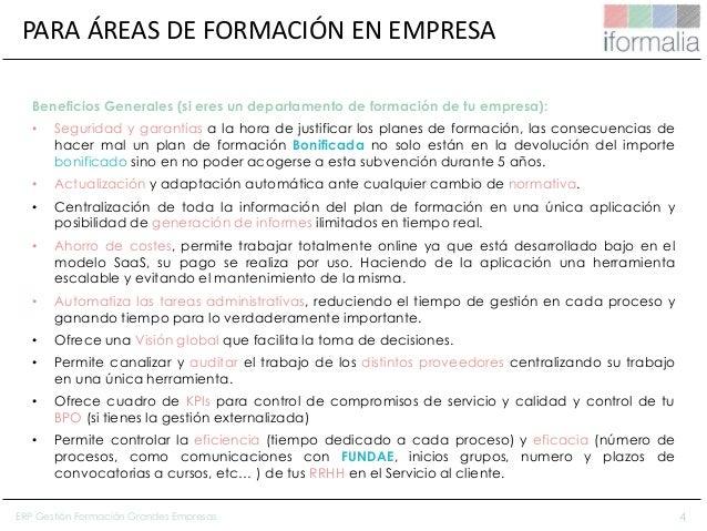4 Beneficios Generales (si eres un departamento de formación de tu empresa): • Seguridad y garantías a la hora de justific...