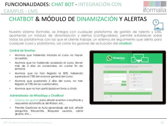 40 Nuestro sistema iformalia, se integra con cualquier plataforma de gestión de talento y LMS, aportando un módulo de dina...