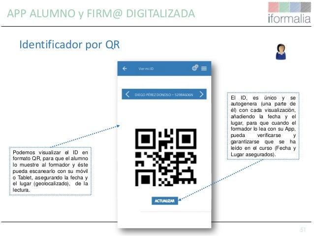 51 Identificador por QR Ver mi ID RL Podemos visualizar el ID en formato QR, para que el alumno lo muestre al formador y é...