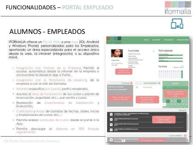 52 IFORMALIA ofrece un Portal Web y una App (iOs, Android y Windows Phone) personalizadas para los Empleados, aportando un...