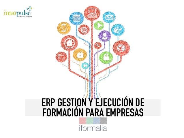 ERP GESTION Y EJECUCIÓN DE FORMACIÓN PARA EMPRESAS