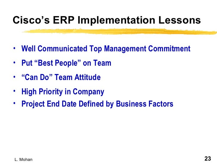 cisco implementing erp A case study of erp implementation issues description: mgb 207 team 3 cisco erp implementation case joann suen seema sangari james sun sekhar varanasi   1why do they need a big 6 as implementation partner.