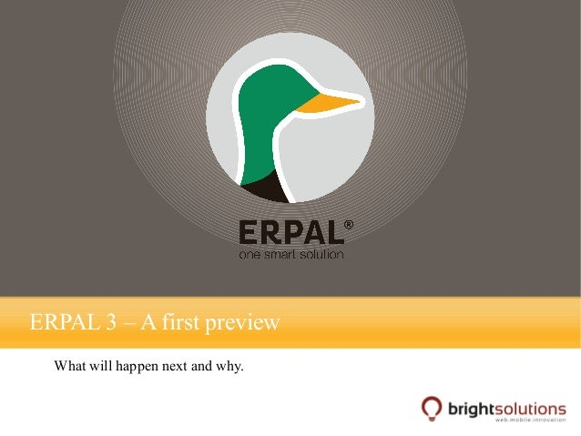 ERPAL 3 – A first preview What will happen next and why.