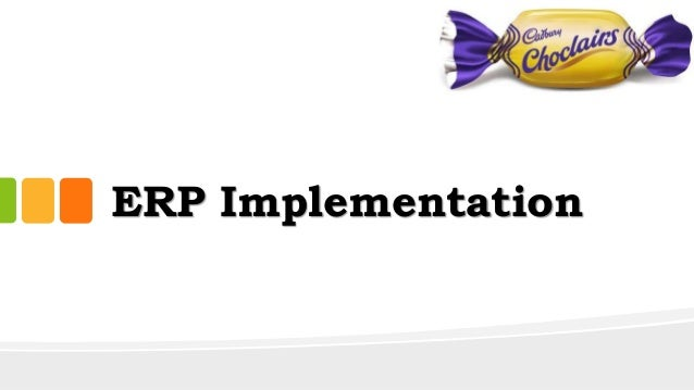 erp implementation case study cadbury Of this erp implementation this case study will begin with a literature review erp in higher education: a case study of sap and campus management.