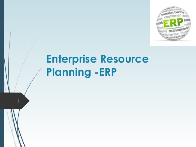 Enterprise Resource Planning -ERP 1