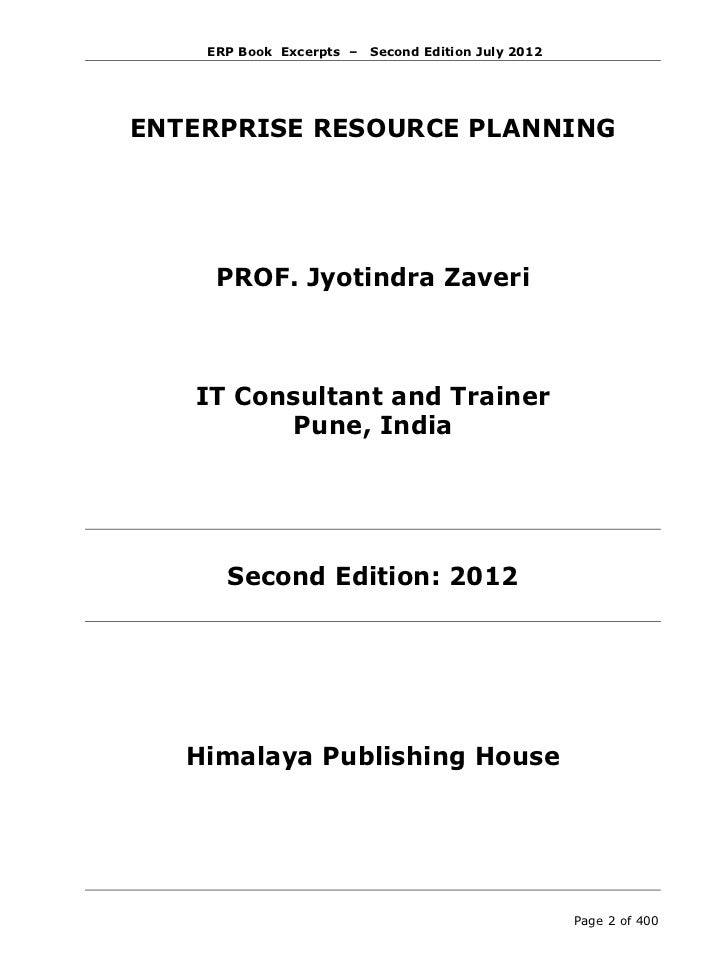 ERP Book Excerpts –        Second Edition July 2012Copyright © 2007-2015 Zaveri Jyotindra. All rights reserved. No part of...
