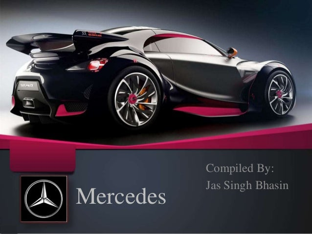 Mercedes Compiled By: Jas Singh Bhasin
