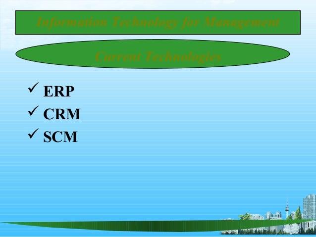 1 Current Technologies  ERP  CRM  SCM Information Technology for Management