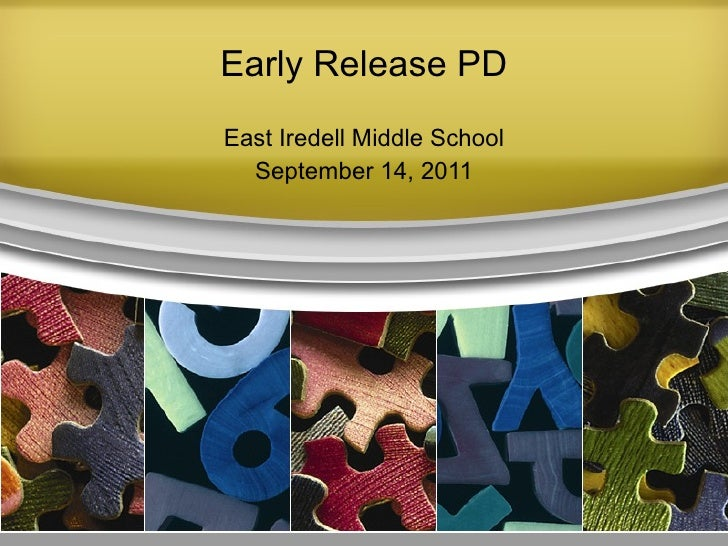 Early Release PD East Iredell Middle School September 14, 2011
