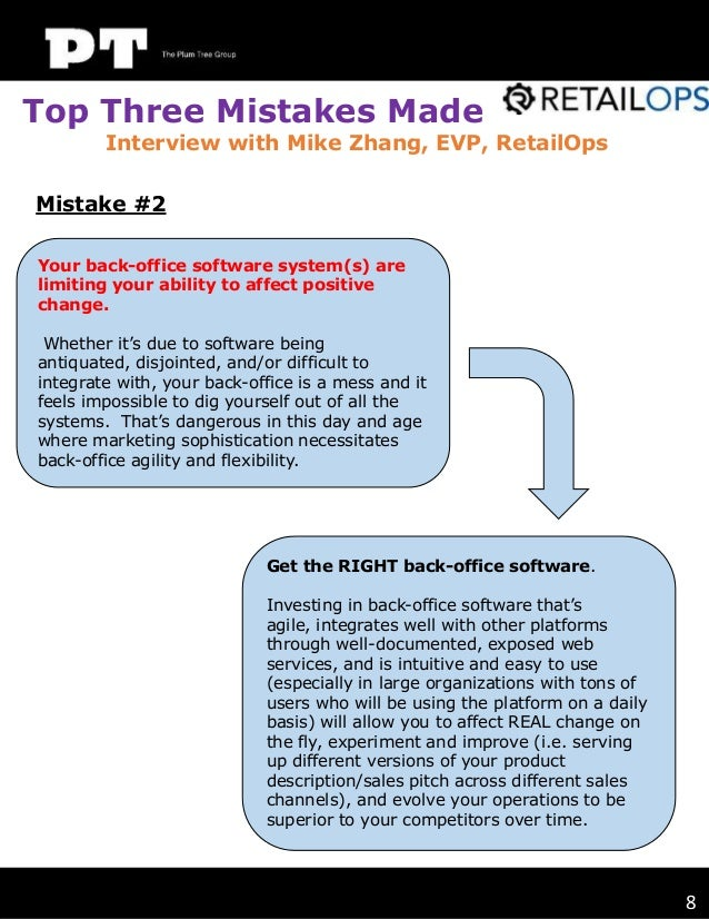 Top Three Mistakes Made  Interview with Mike Zhang, EVP, RetailOps  Mistake #2 Your back-office software system(s) are lim...
