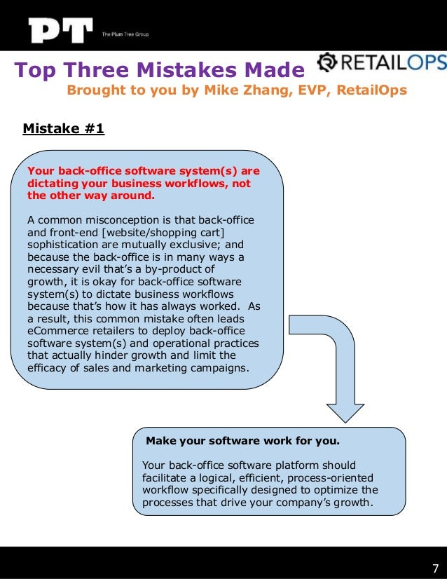 Top Three Mistakes Made  Brought to you by Mike Zhang, EVP, RetailOps  Mistake #1 Your back-office software system(s) are ...