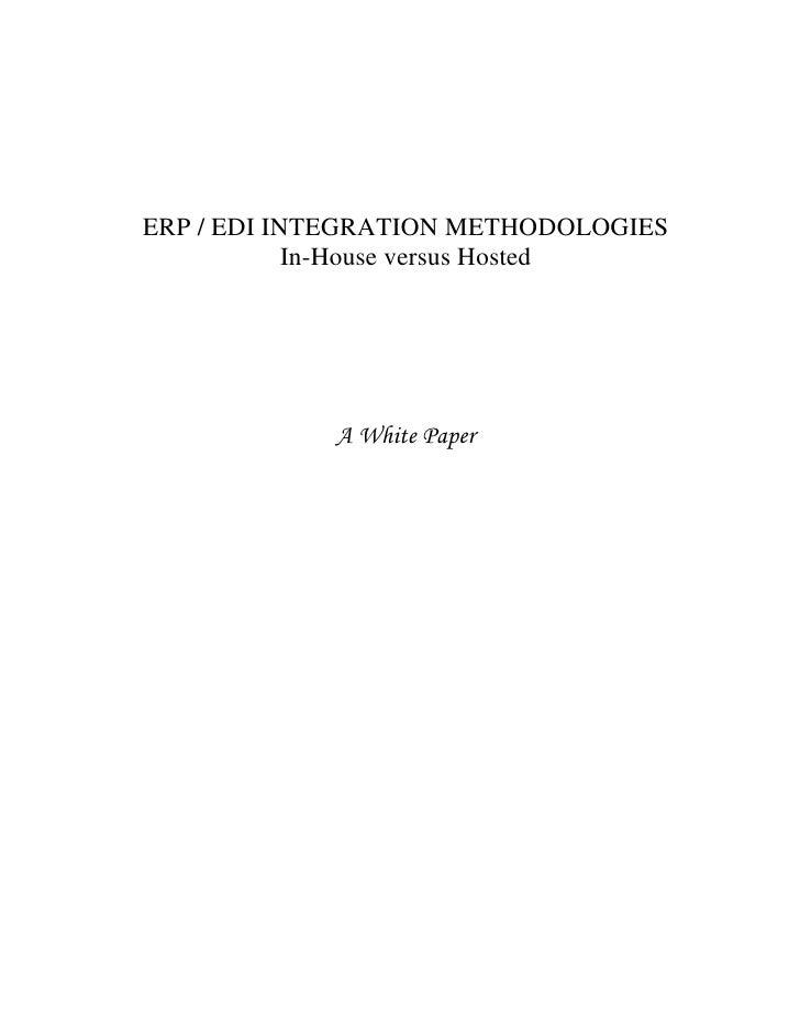 ERP / EDI INTEGRATION METHODOLOGIES             In-House versus Hosted                 A White Paper