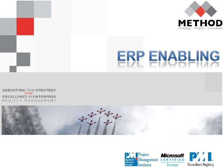Contents1   WHY ERP PROJECTS FAIL2   IS IT RIGHT TO GO TO THE ERP VENDOR DIRECTLY?3   ERP VALUE CREATION CYCLE4   METHOD V...