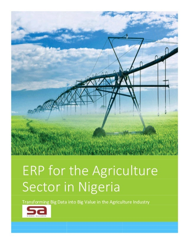 0 | P a g e ERP for the Agriculture Sector in Nigeria Transforming Big Data into Big Value in the Agriculture Industry