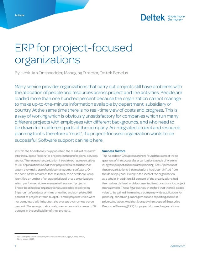 deltek.com1 Article ERP for project-focused organizations By Henk Jan Onstwedder, Managing Director, Deltek Benelux Many s...