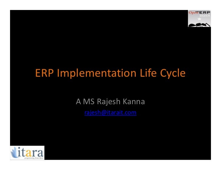 ERP Implementation Life Cycle       A MS Rajesh Kanna         rajesh@itarait.com
