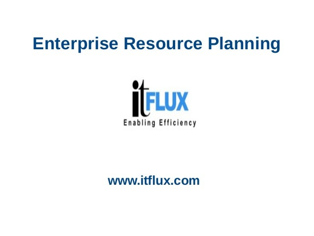 Enterprise Resource Planning www.itflux.com