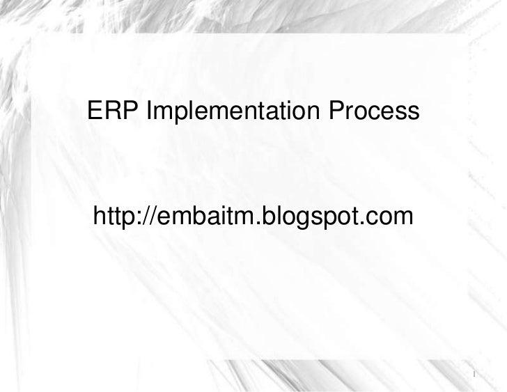 ERP Implementation Process<br />http://embaitm.blogspot.com<br />1<br />