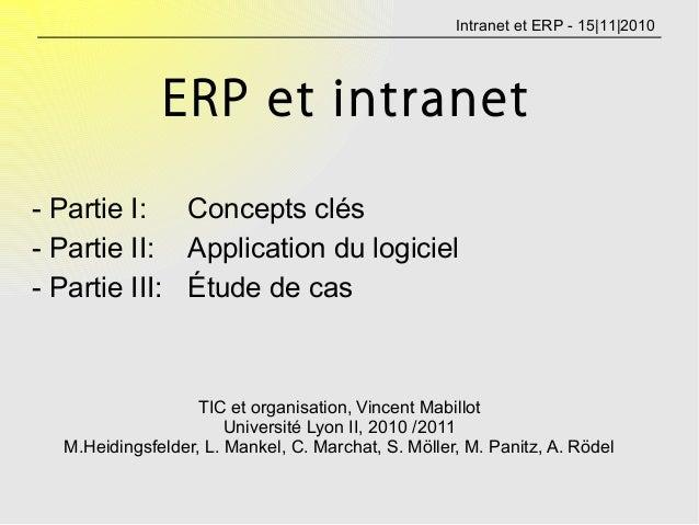 Intranet et ERP - 15|11|2010 ERP et intranet - Partie I: Concepts clés - Partie II: Application du logiciel - Partie III: ...