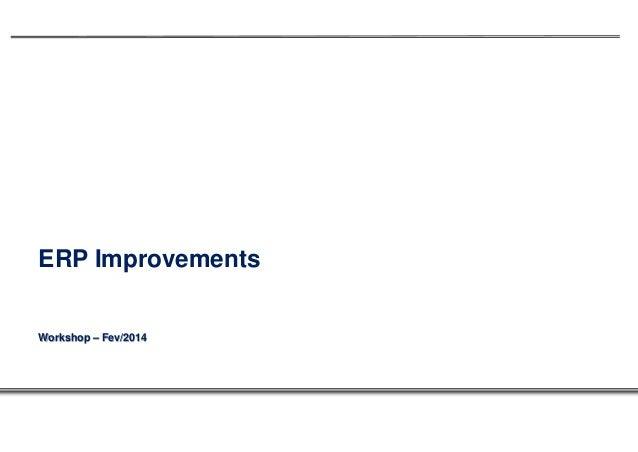 ERP Improvements  Workshop – Fev/2014