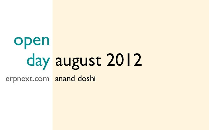 open   day august 2012erpnext.com anand doshi