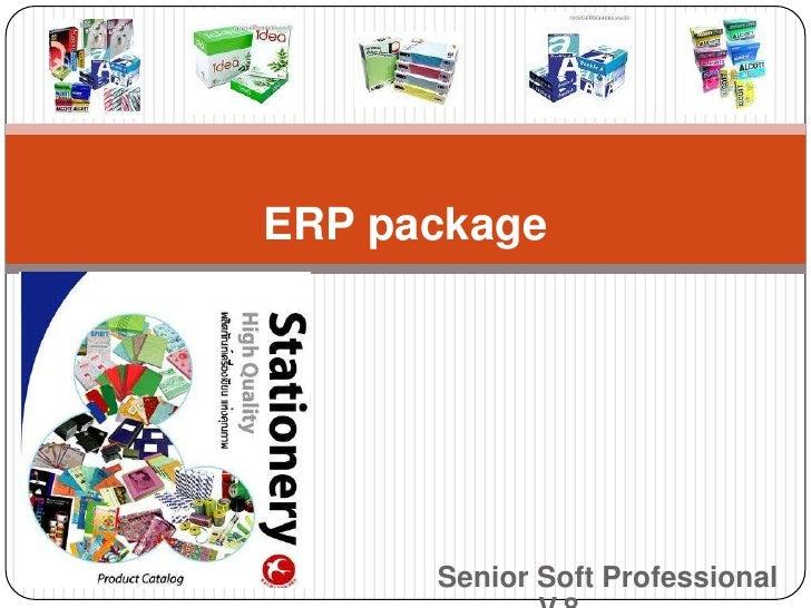 กรณีศึกษา บริษัท ยุพวรรณ จำกัด <br />โดยใช้ Senior Soft Professional V.8<br />การศึกษาและการทดสอบโปรแกรม ERP package <br />