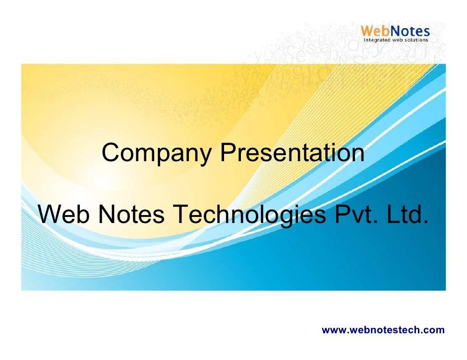 Company Presentation  Web Notes Technologies Pvt. Ltd.                           www.webnotestech.com