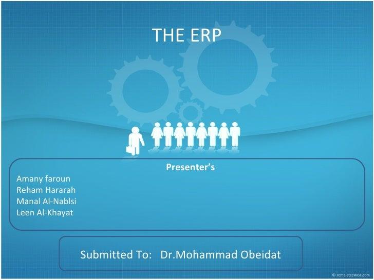 THE ERP                                Presenter'sAmany farounReham HararahManal Al-NablsiLeen Al-Khayat                  ...