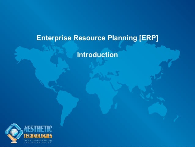 Enterprise Resource Planning [ERP]           Introduction
